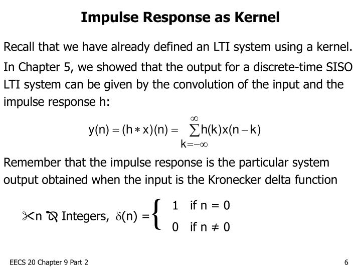 Impulse Response as Kernel