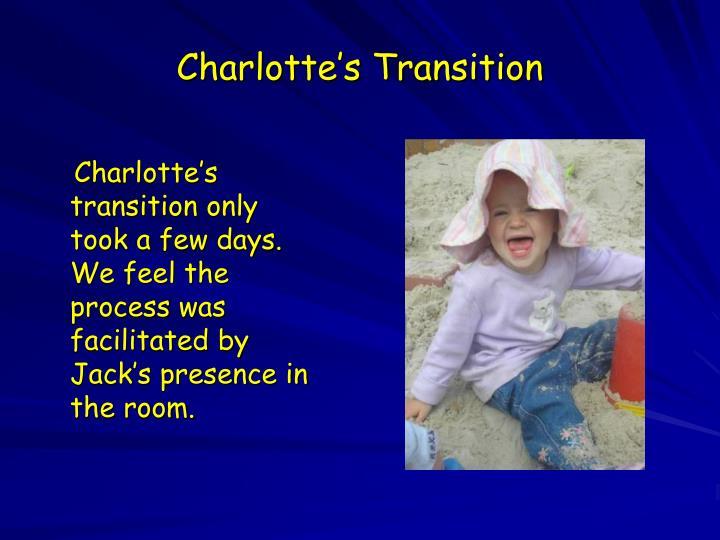 Charlotte's Transition