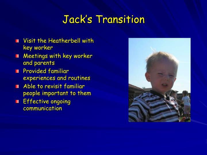 Jack's Transition
