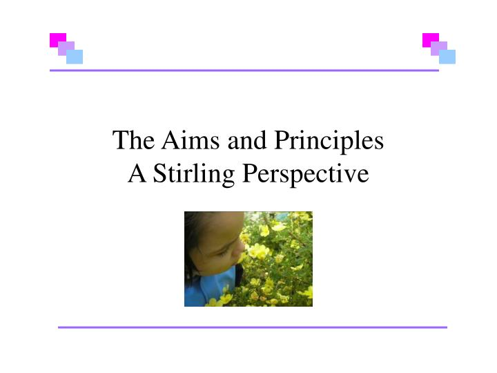 The Aims and Principles
