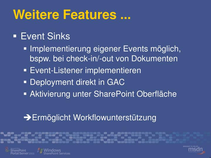 Weitere Features ...
