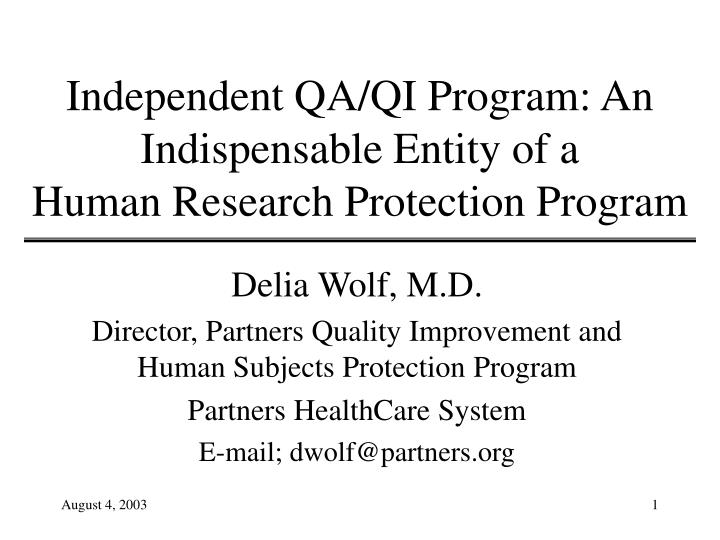 Independent qa qi program an indispensable entity of a human research protection program