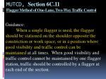 mutcd section 6c 11 flagger method of one lane two way traffic control