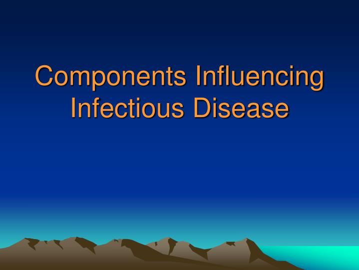 Components Influencing Infectious Disease
