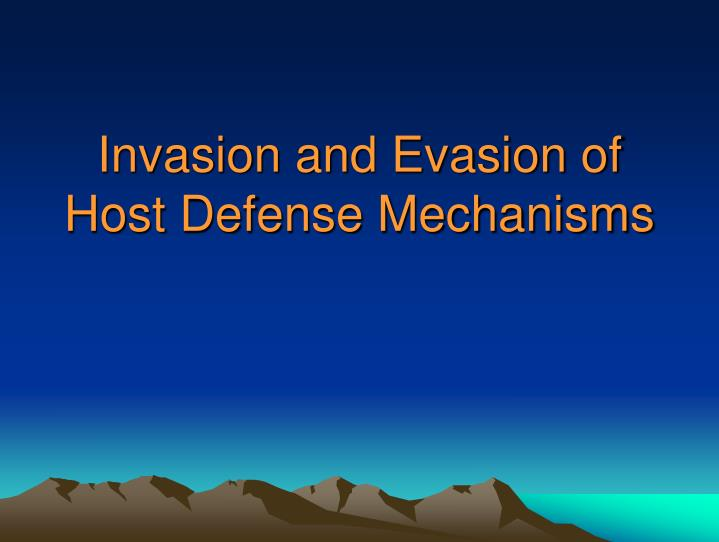 Invasion and Evasion of Host Defense Mechanisms
