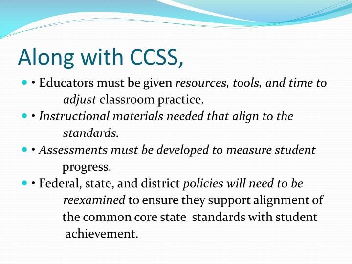 Along with CCSS,