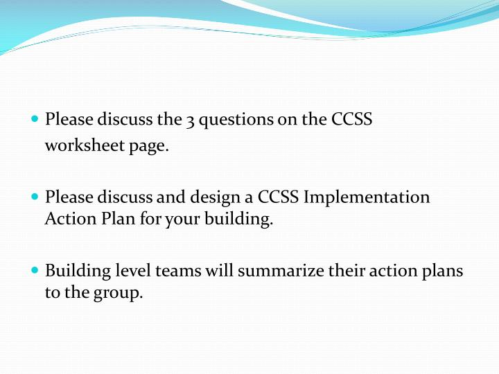 Please discuss the 3 questions on the CCSS