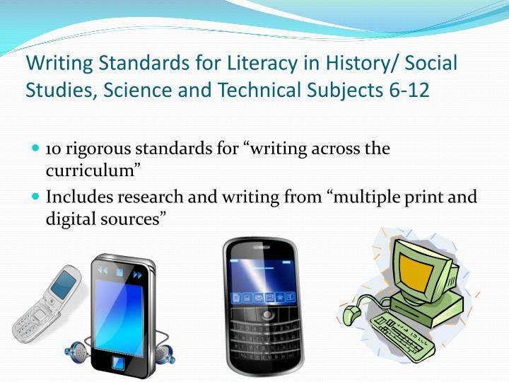 Writing Standards for Literacy in History/ Social Studies, Science and Technical Subjects 6-12