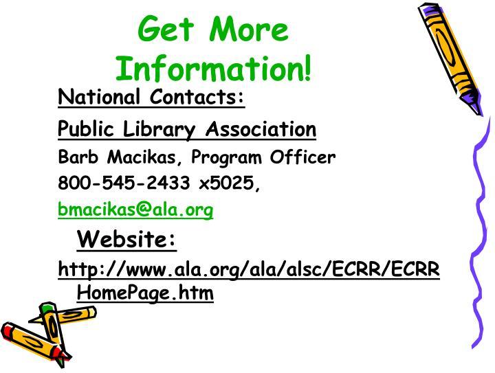 Get More Information!