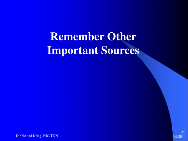 Remember Other Important Sources