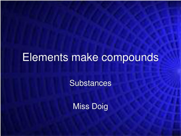 elements make compounds