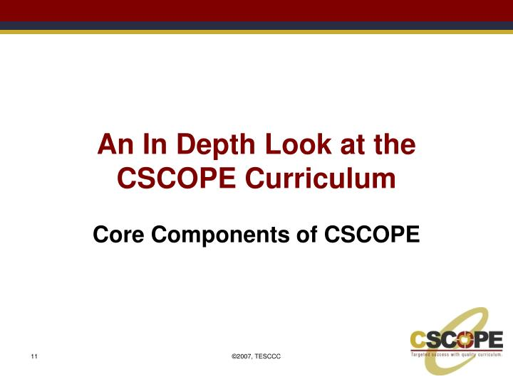 An In Depth Look at the CSCOPE Curriculum