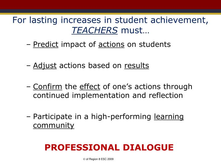 For lasting increases in student achievement,