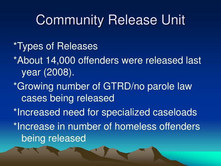 Community Release Unit
