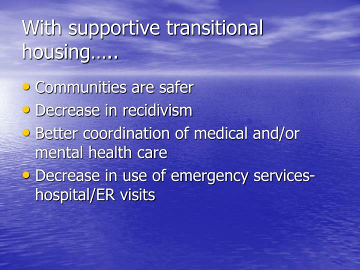 With supportive transitional housing…..