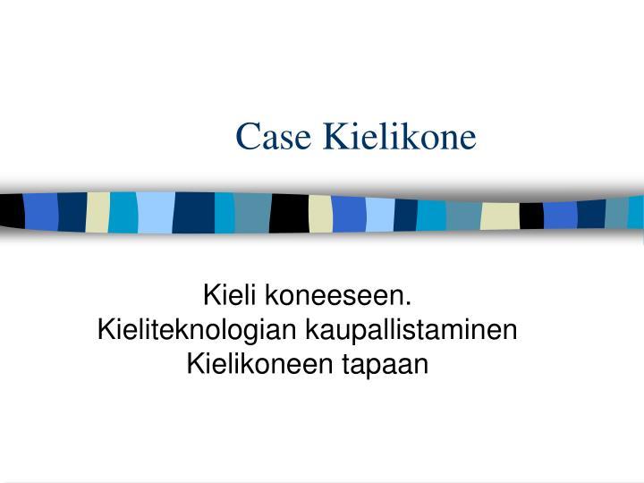 Case Kielikone
