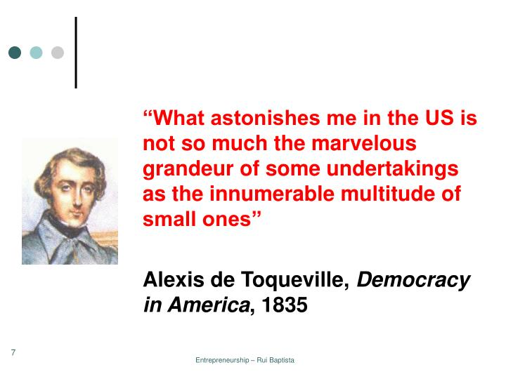 """What astonishes me in the US is not so much the marvelous grandeur of some undertakings as the innumerable multitude of small ones"""
