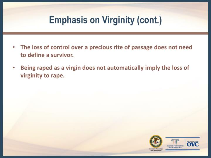 Emphasis on Virginity (cont.)