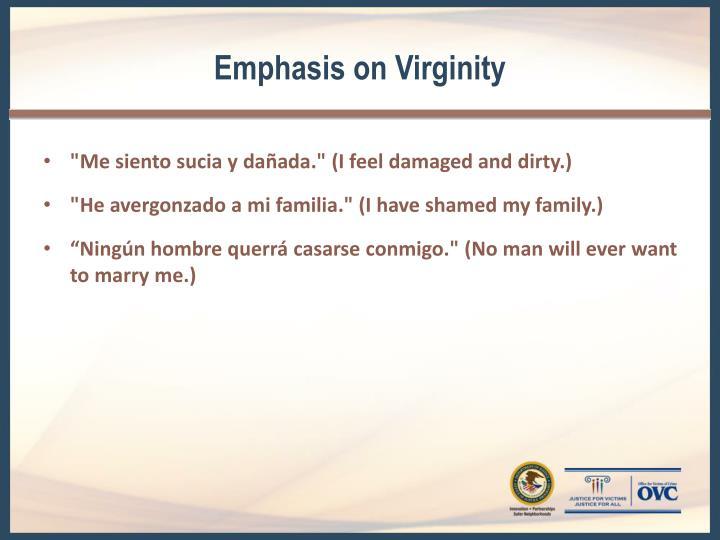 Emphasis on Virginity