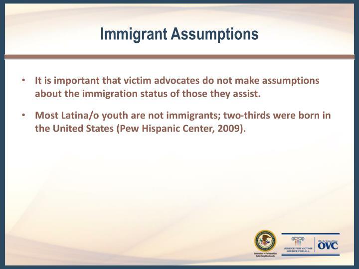 Immigrant Assumptions