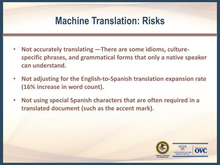 Machine Translation: Risks