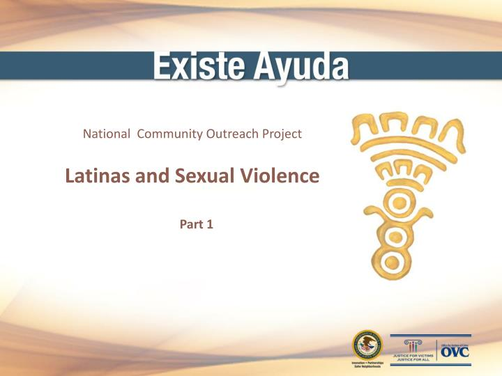 national community outreach project latinas and sexual violence