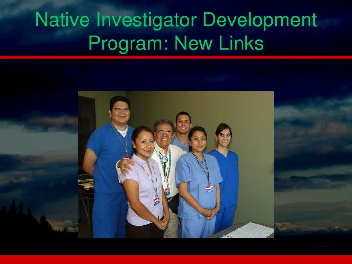 Native Investigator Development  Program: New Links