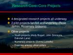 research core core projects