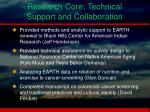 research core technical support and collaboration