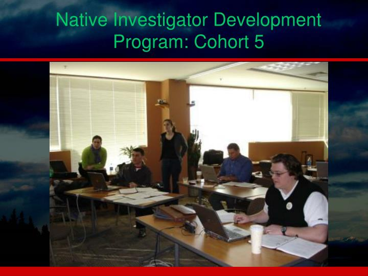 Native Investigator Development  Program: Cohort 5