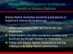 workplace interventions to improve health of alaska natives1