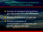 workplace interventions to improve health of alaska natives4