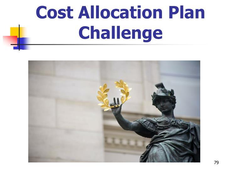 Cost Allocation Plan Challenge