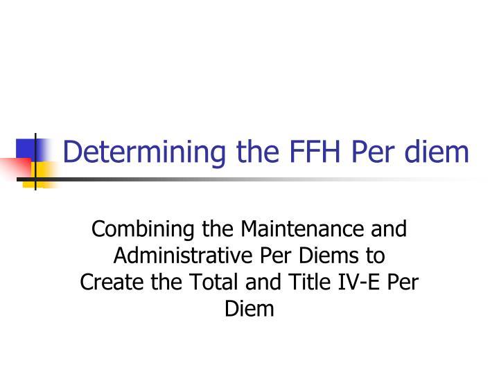 Determining the FFH Per diem