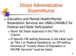direct administrative expenditures4