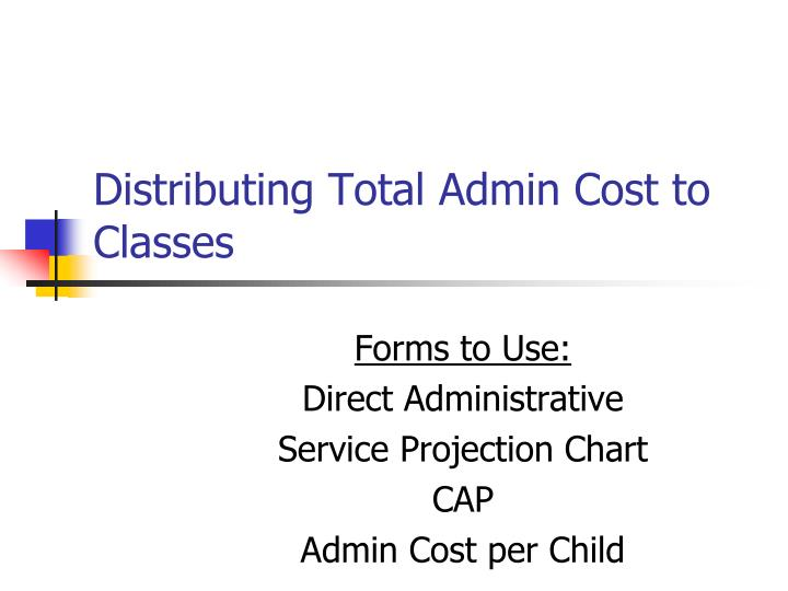 Distributing Total Admin Cost to Classes