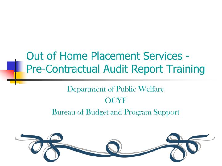 out of home placement services pre contractual audit report training