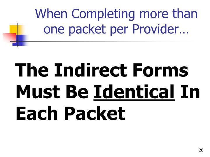 When Completing more than one packet per Provider…