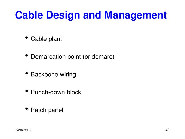Cable Design and Management