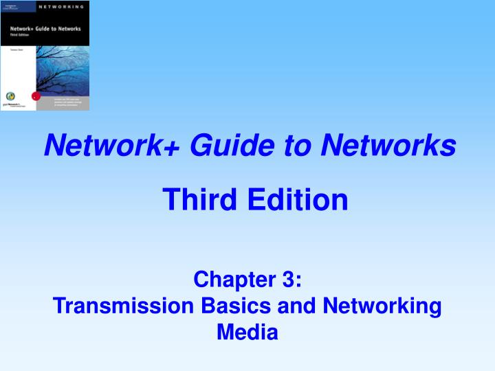 Chapter 3 transmission basics and networking media