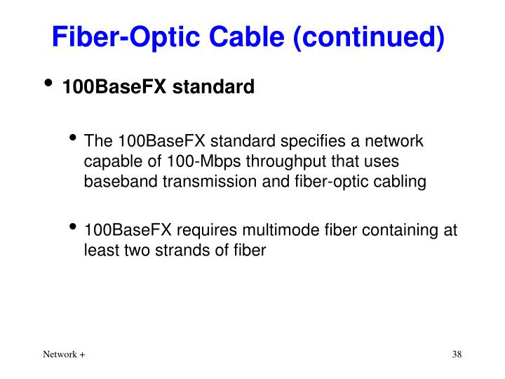 Fiber-Optic Cable (continued)
