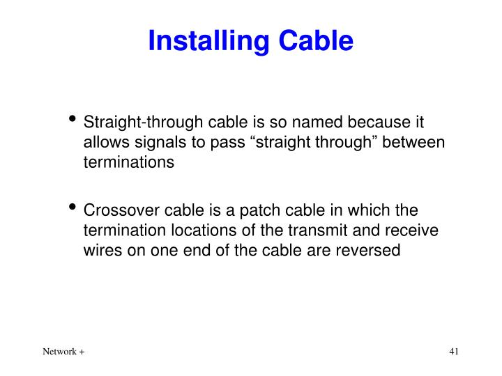 Installing Cable