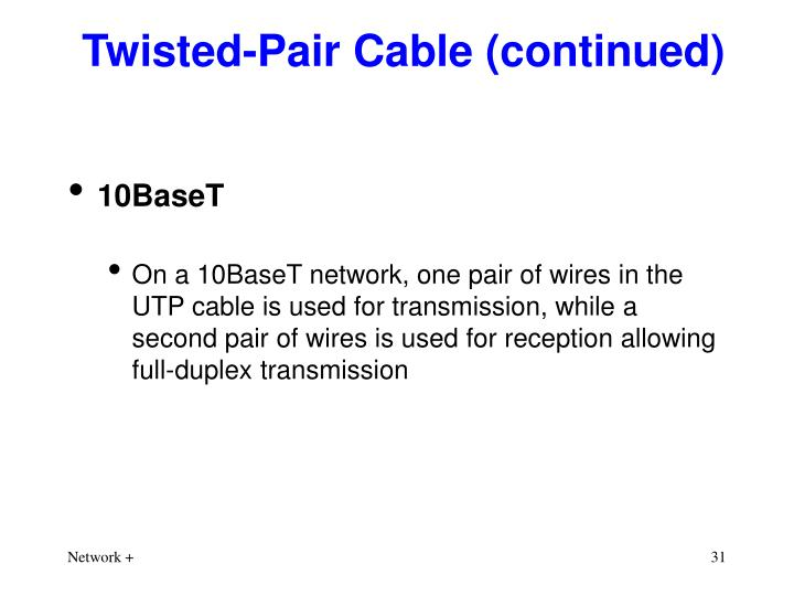 Twisted-Pair Cable (continued)