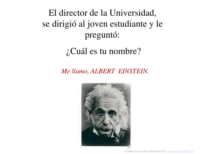 El director de la Universidad,