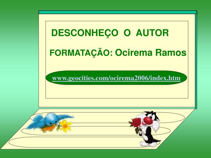 DESCONHEÇO  O  AUTOR