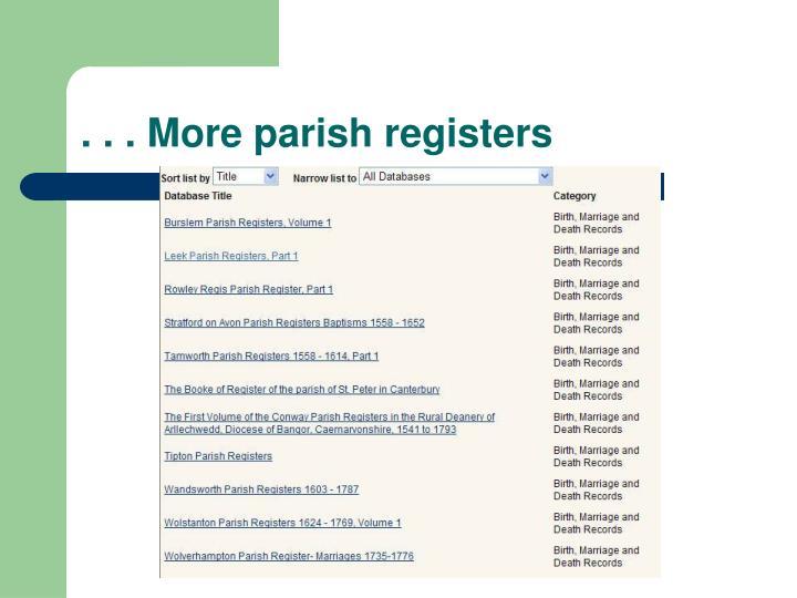 . . . More parish registers