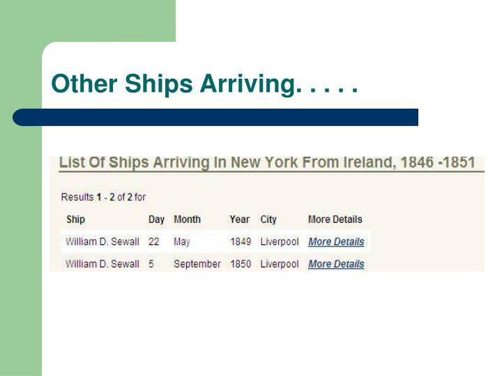 Other Ships Arriving. . . . .