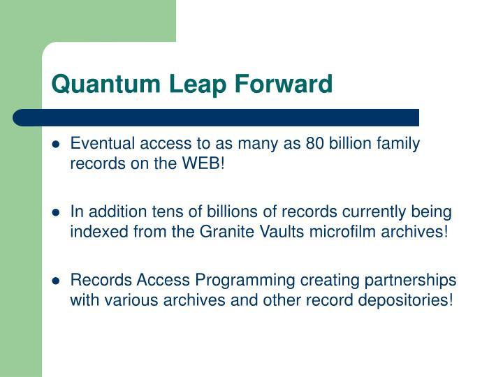 Quantum Leap Forward