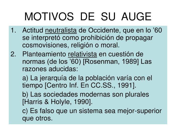 MOTIVOS  DE  SU  AUGE