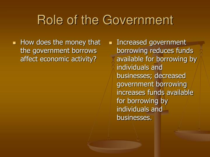 How does the money that the government borrows affect economic activity?